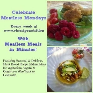 Celebrate Meatless Monday using recipes from Vine Ripe Nutrition