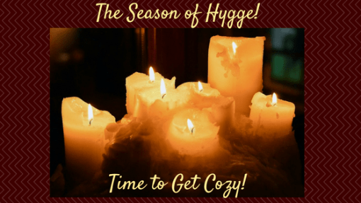 Time to get cozy. The season of Hygge
